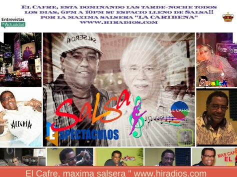 El Cafre, esta dominando las tarde-noche todos los dias, 6pm a 10pm su espacio lleno de Salsa!! por la maxima salsera _LA CARIBENA_ www.hiradios.com (1)
