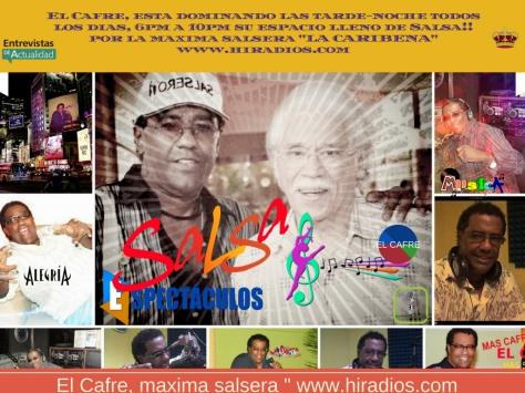 El Cafre, esta dominando las tarde-noche todos los dias, 6pm a 10pm su espacio lleno de Salsa!! por la maxima salsera _LA CARIBENA_ www.hiradios.com